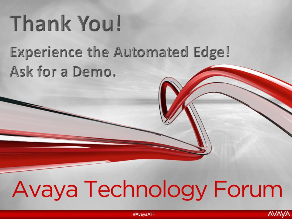 Thank You! Experience the Automated Edge! Ask for a Demo.