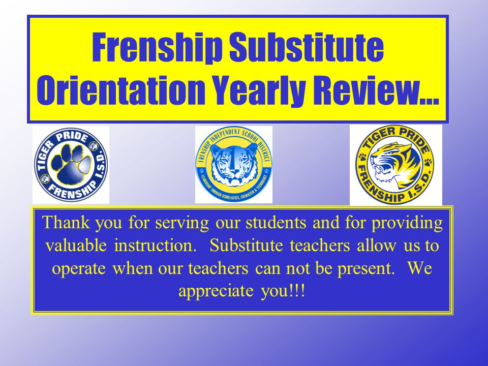 Frenship Substitute Orientation Yearly Review…