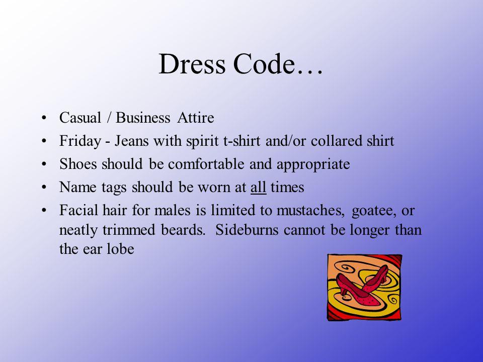 Dress Code… Casual / Business Attire