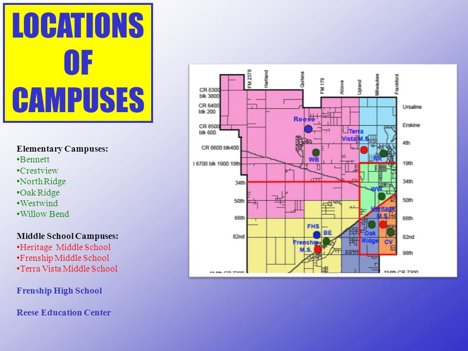 LOCATIONS OF CAMPUSES Elementary Campuses: Bennett Crestview