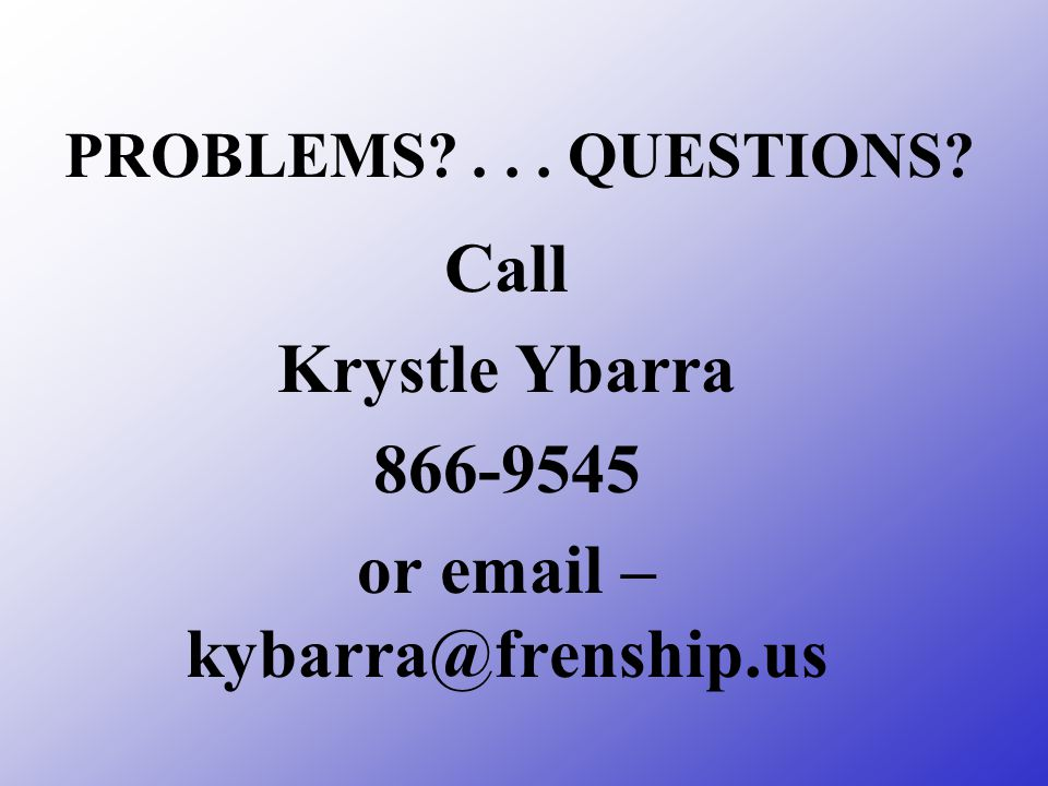 Call Krystle Ybarra 866-9545 or email – kybarra@frenship.us