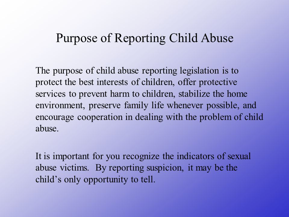 Purpose of Reporting Child Abuse