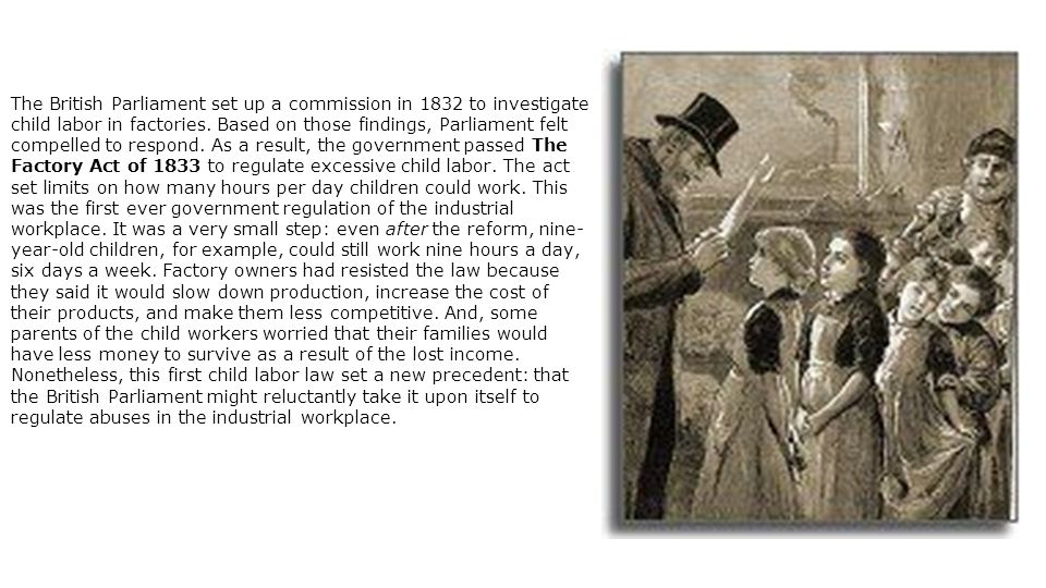 The British Parliament set up a commission in 1832 to investigate child labor in factories.