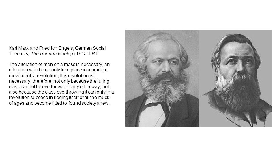 Karl Marx and Friedrich Engels, German Social Theorists, The German Ideology 1845-1846