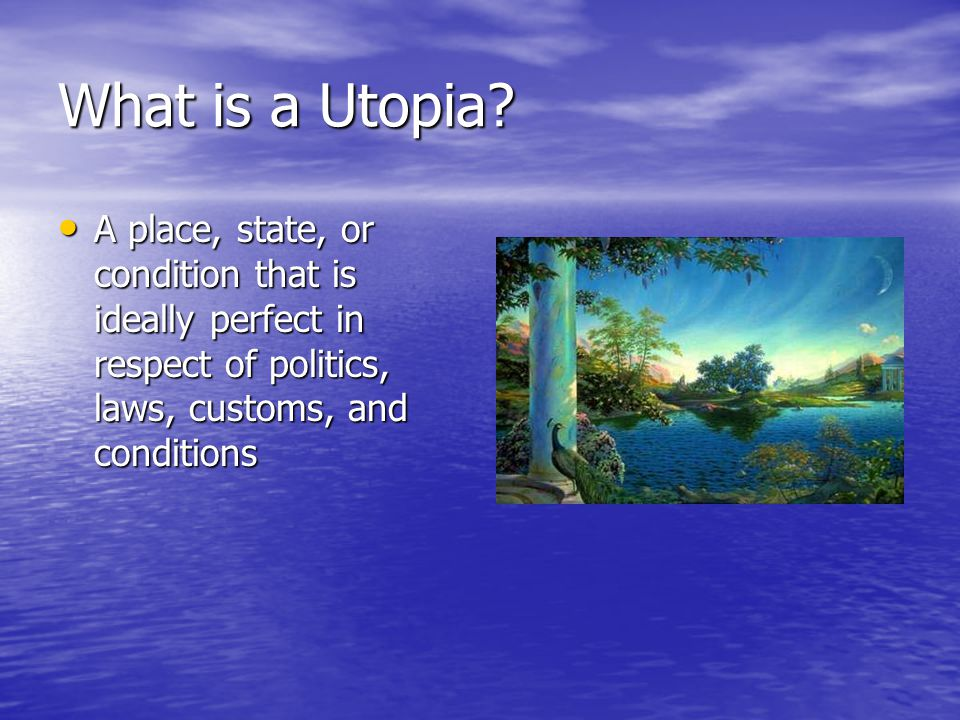 What is a Utopia.