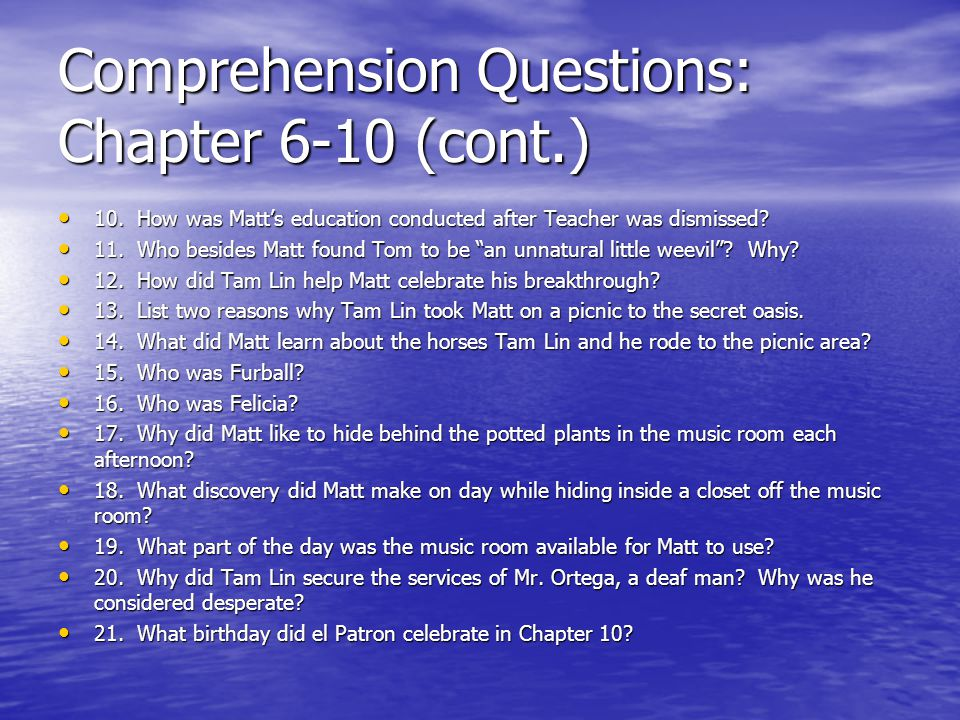 Comprehension Questions: Chapter 6-10 (cont.)