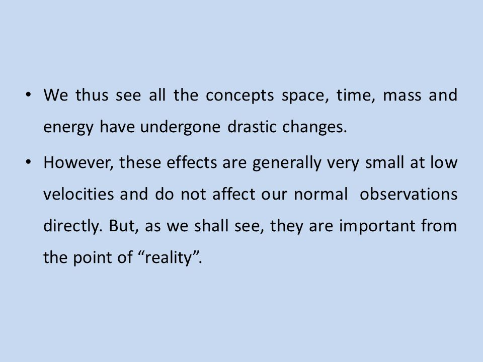 We thus see all the concepts space, time, mass and energy have undergone drastic changes.