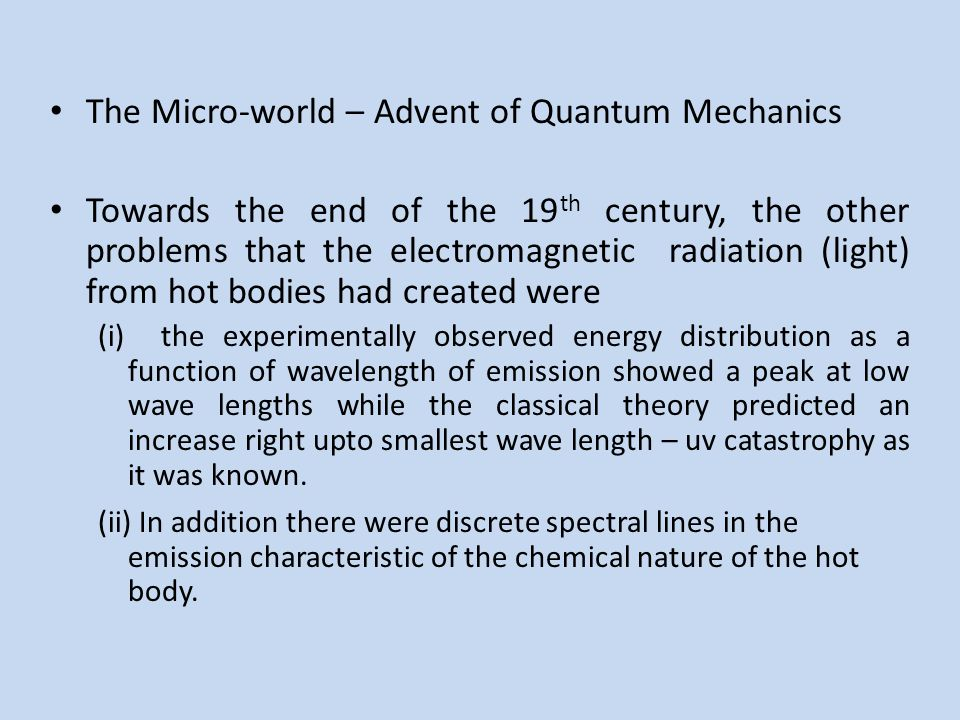 The Micro-world – Advent of Quantum Mechanics