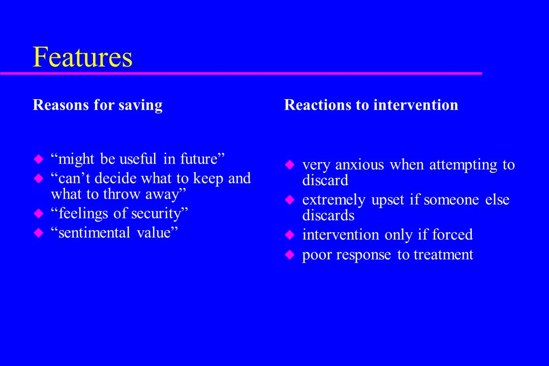 Features Reasons for saving Reactions to intervention
