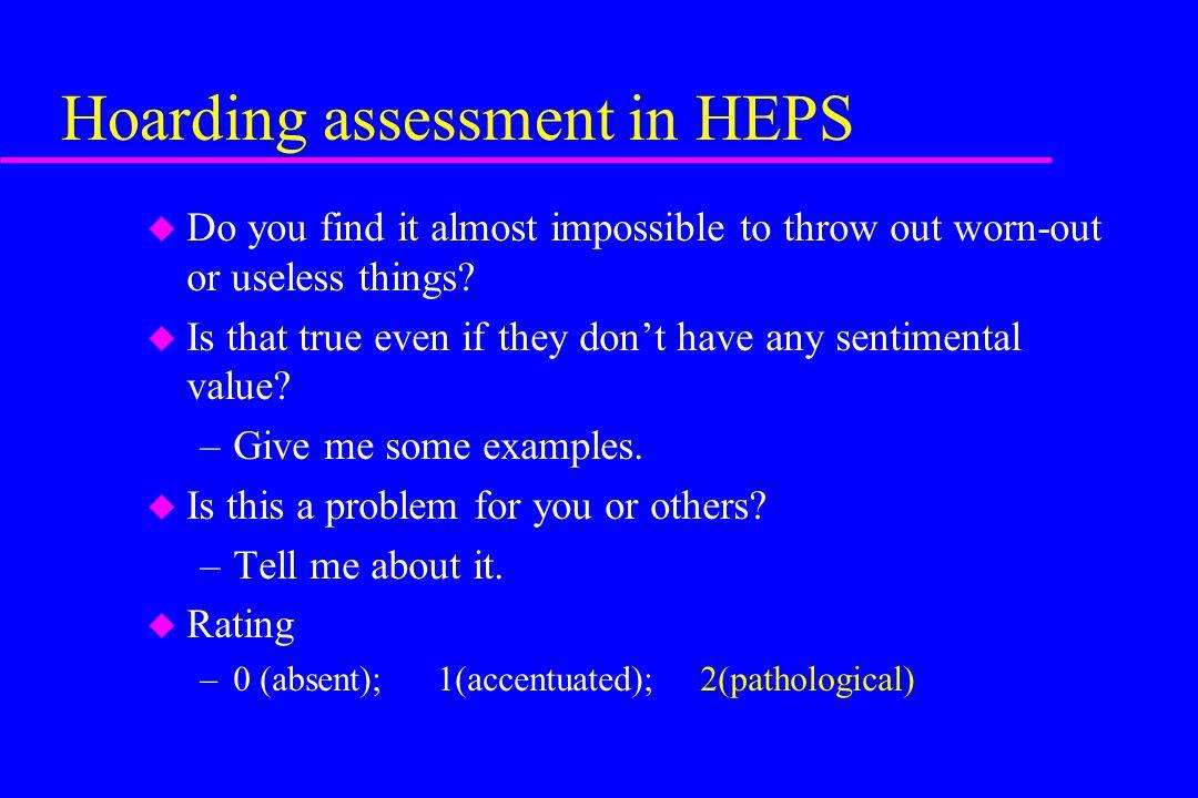 Hoarding assessment in HEPS