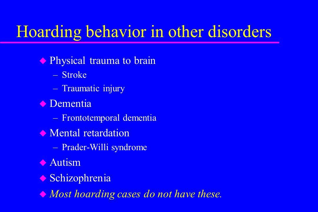 Hoarding behavior in other disorders