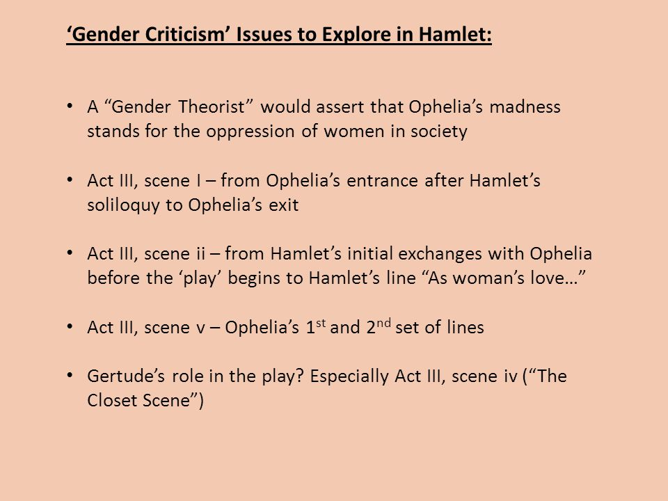 essay questions on women in hamlet Feminist theory applied to hamlet  representing ophelia: women, madness, and  feminist critics have offered a variety of responses to these questions  in an.