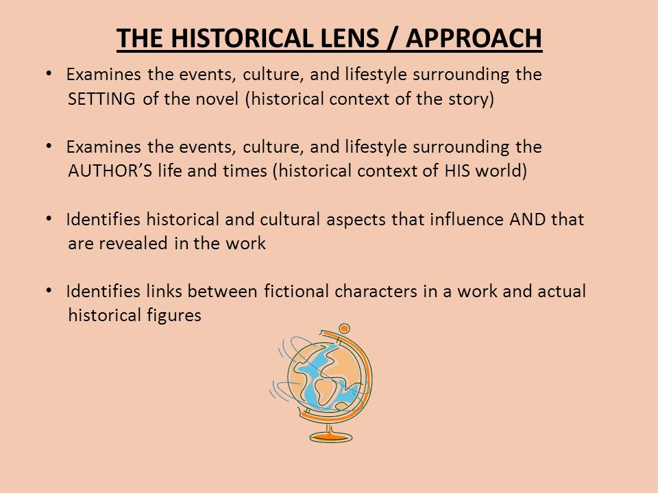 THE HISTORICAL LENS / APPROACH