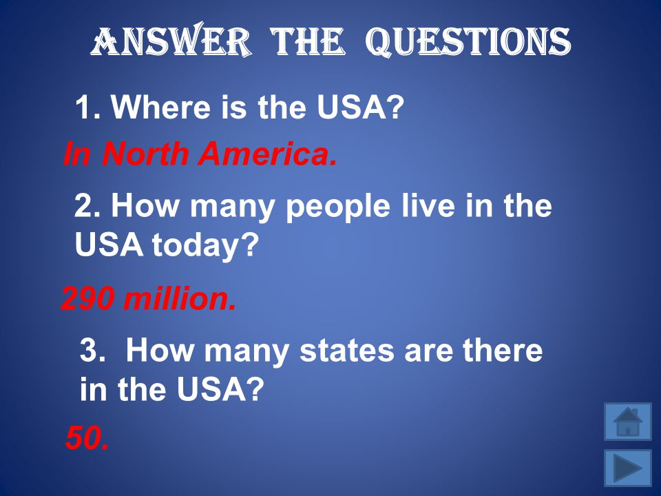 Answer the Questions 1. Where is the USA In North America.