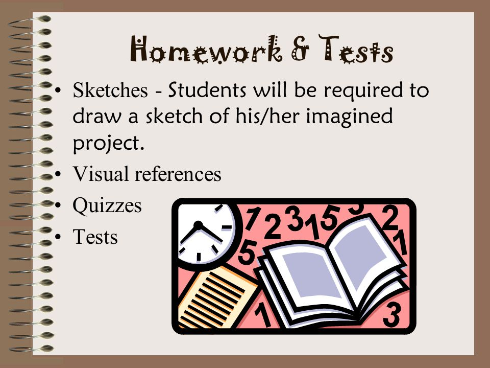 Homework & Tests Sketches - Students will be required to draw a sketch of his/her imagined project.