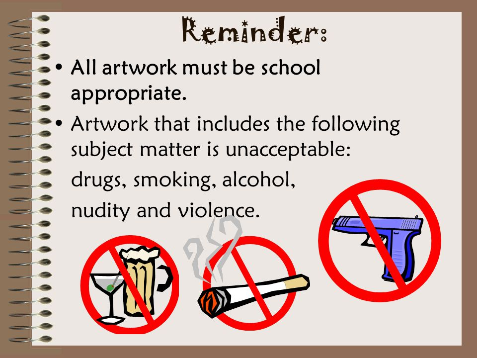Reminder: All artwork must be school appropriate.