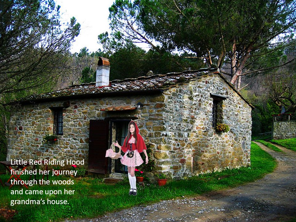 Little Red Riding Hood finished her journey through the woods and came upon her grandma's house.