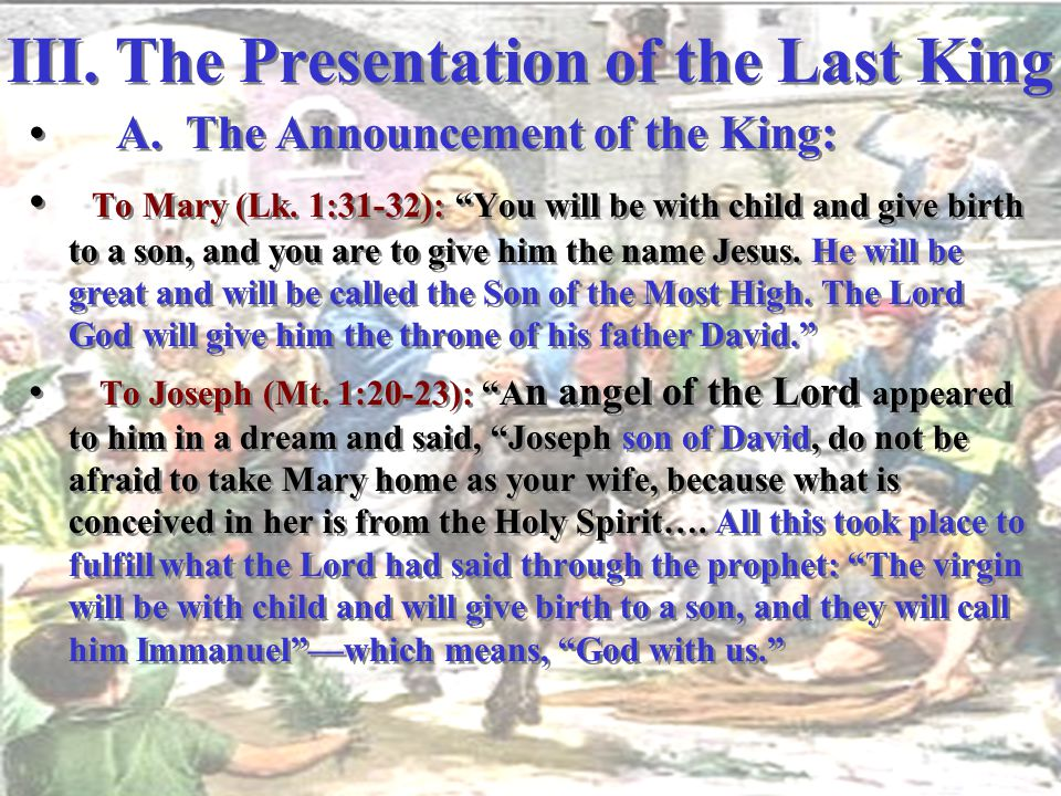III. The Presentation of the Last King