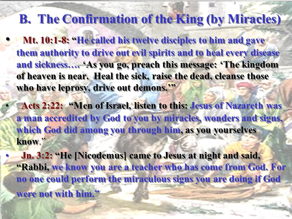 B. The Confirmation of the King (by Miracles)
