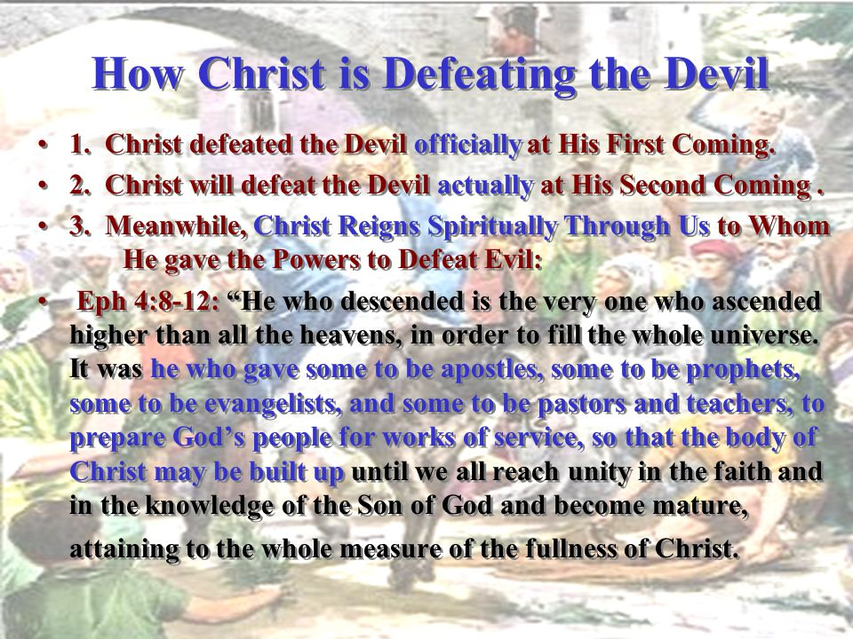 How Christ is Defeating the Devil