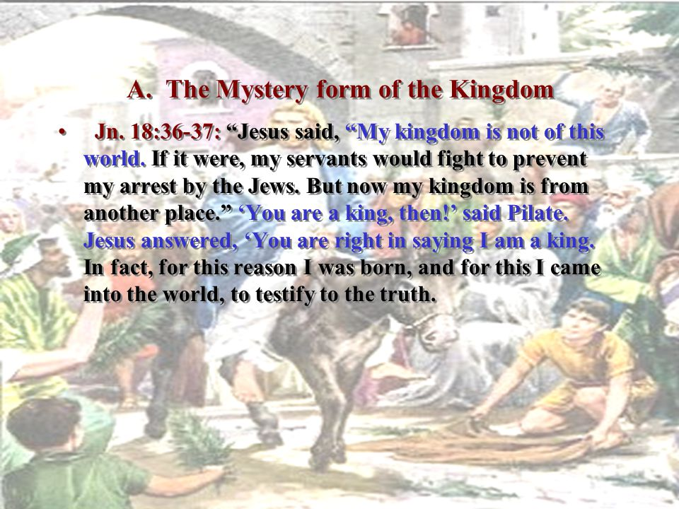 A. The Mystery form of the Kingdom