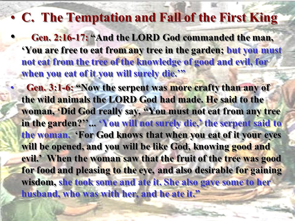 C. The Temptation and Fall of the First King