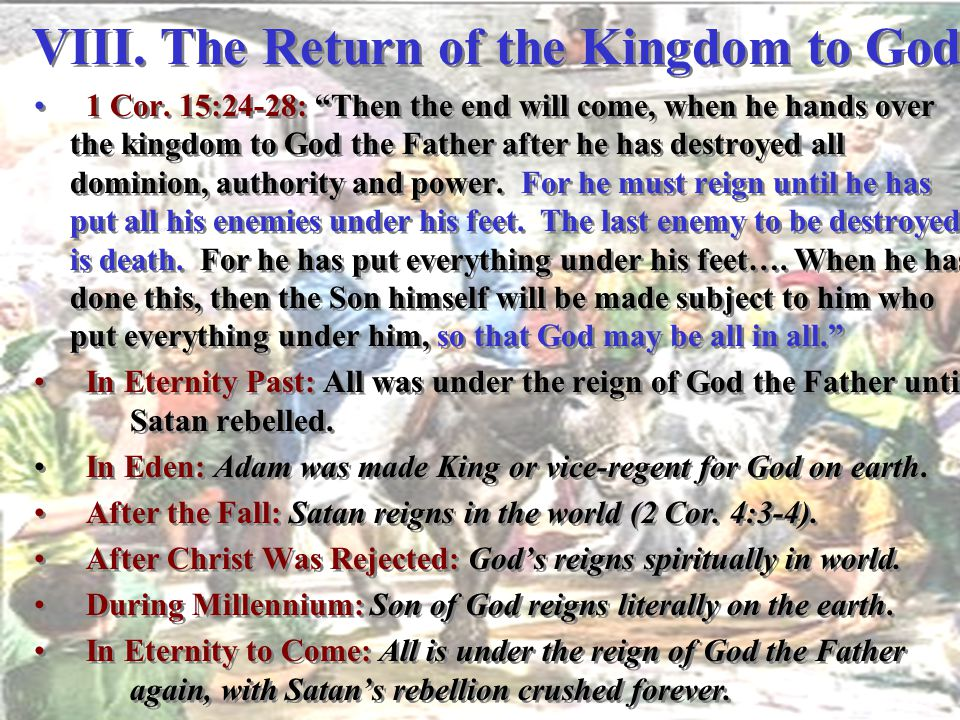 VIII. The Return of the Kingdom to God