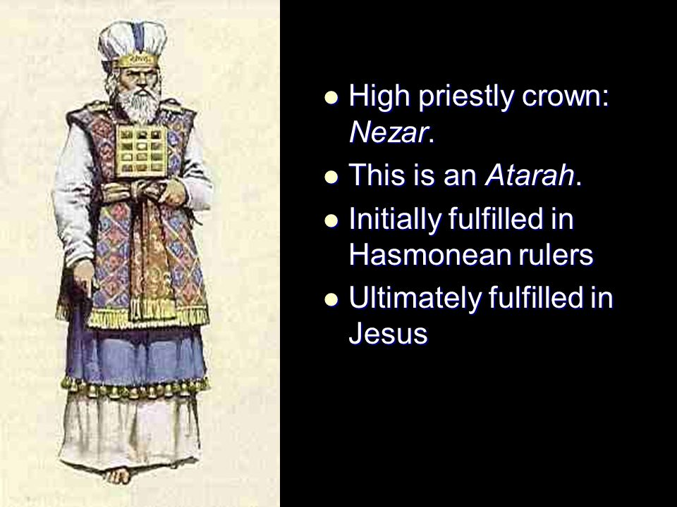 High priestly crown: Nezar.