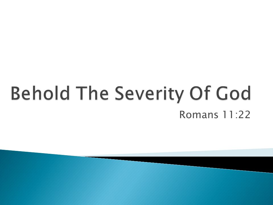 Behold The Severity Of God