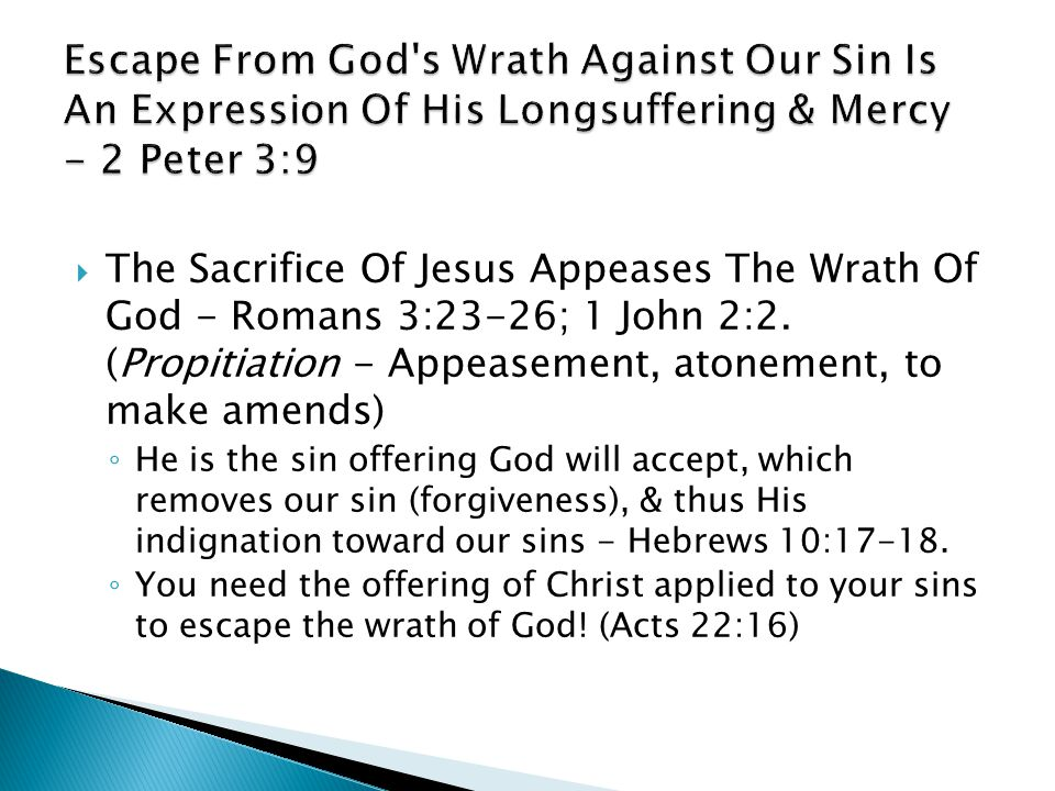 Escape From God s Wrath Against Our Sin Is An Expression Of His Longsuffering & Mercy - 2 Peter 3:9