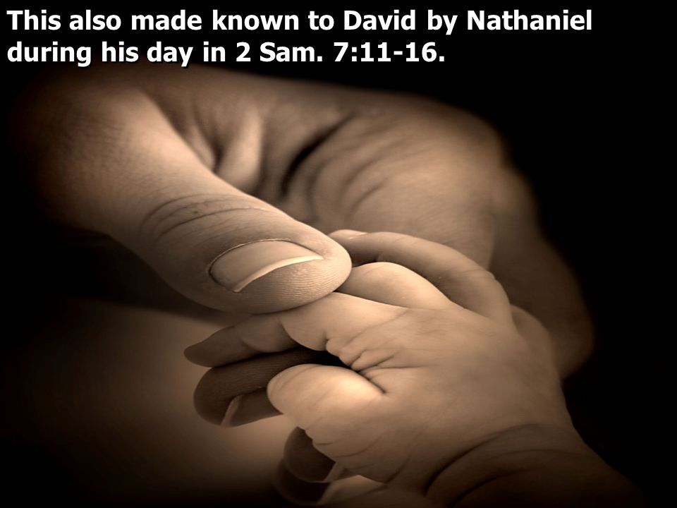 This also made known to David by Nathaniel during his day in 2 Sam