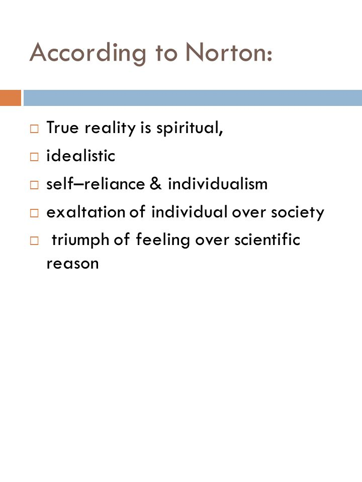 According to Norton: True reality is spiritual, idealistic