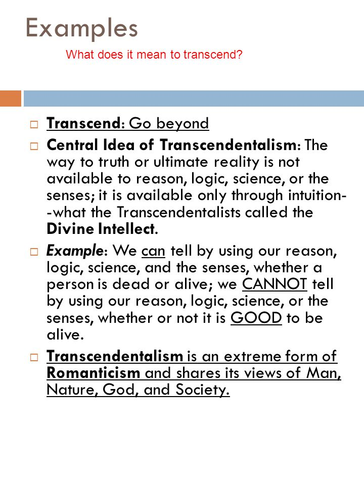 Examples Transcend: Go beyond