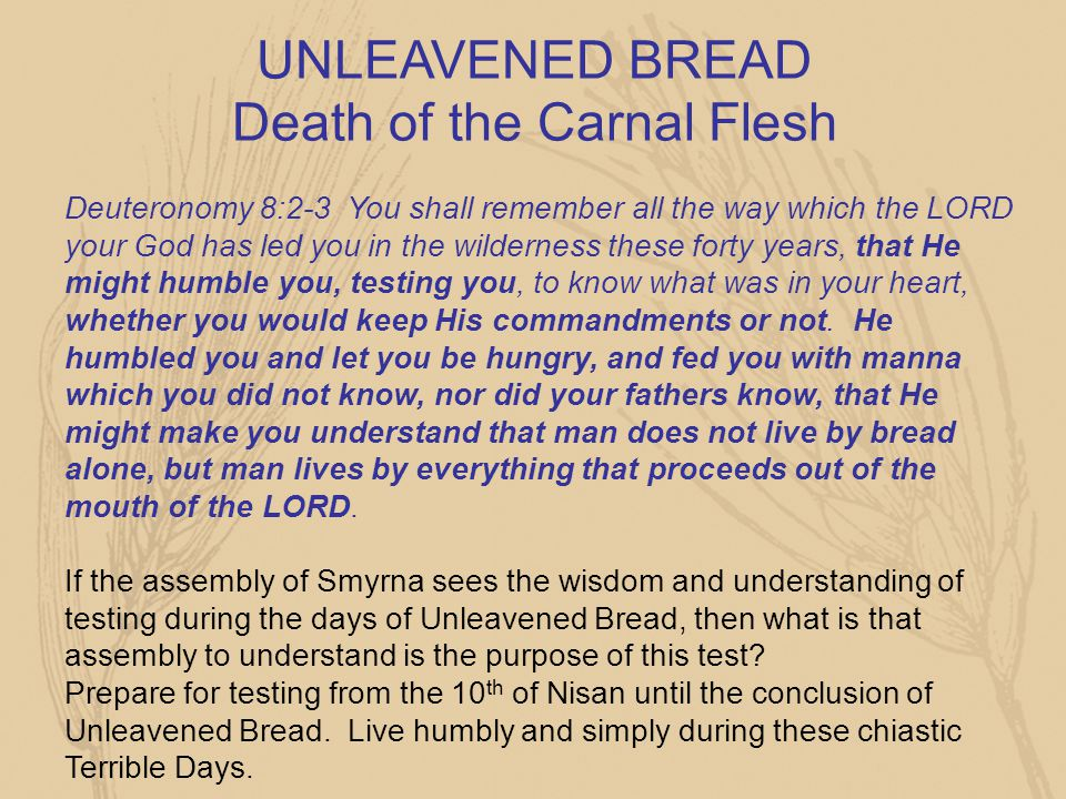 UNLEAVENED BREAD Death of the Carnal Flesh