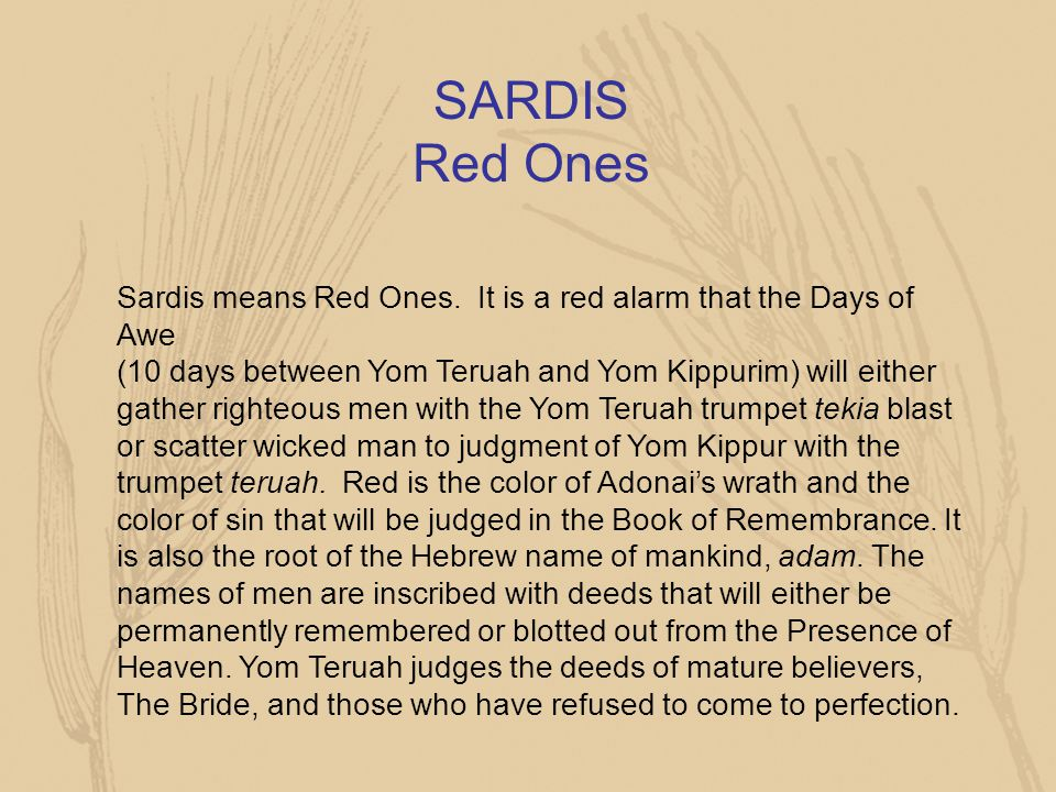 SARDIS Red Ones Sardis means Red Ones. It is a red alarm that the Days of Awe.