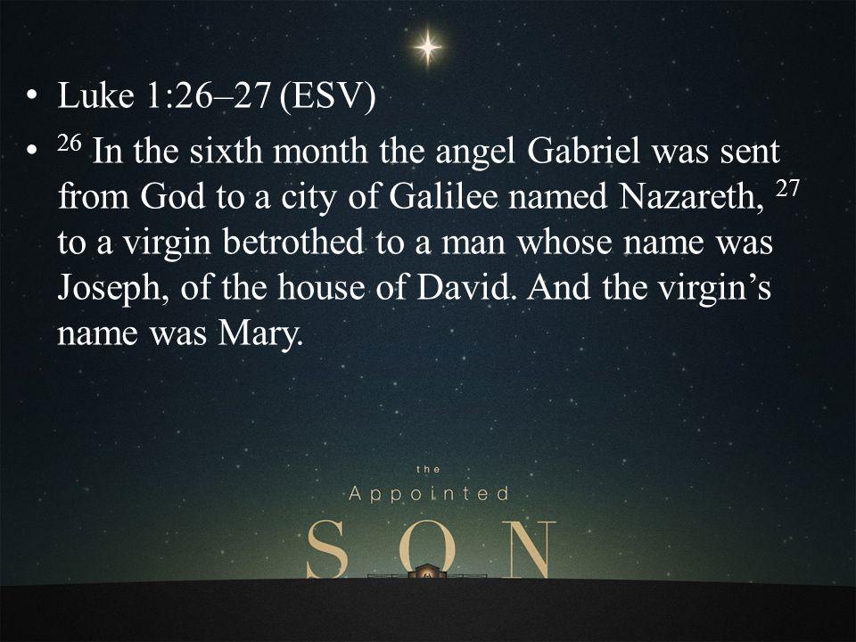 Luke 1:26–27 (ESV)