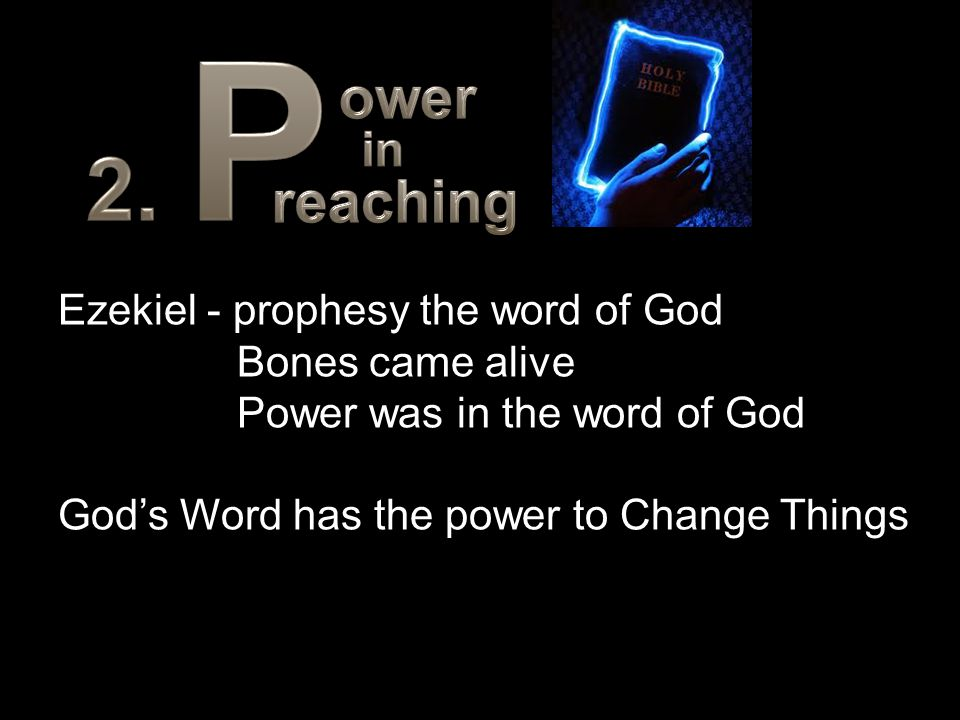 2. P ower reaching in Ezekiel - prophesy the word of God