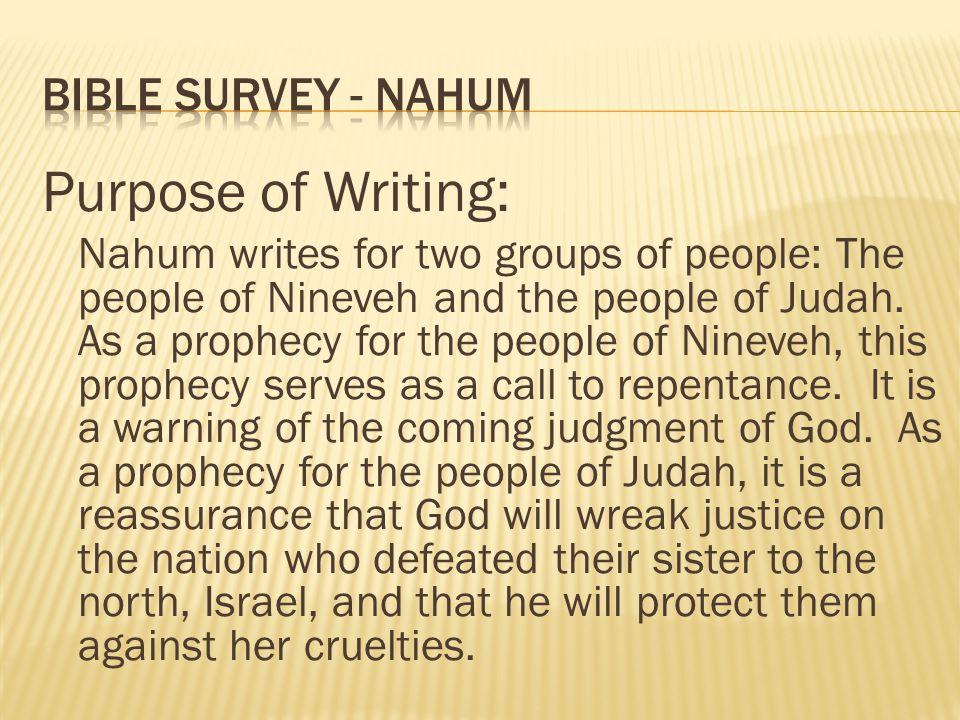 Purpose of Writing: Bible survey - nahum