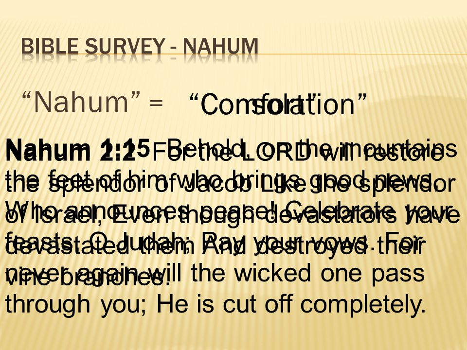 Nahum = Consolation Comfort