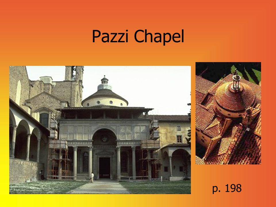 Pazzi Chapel p. 198