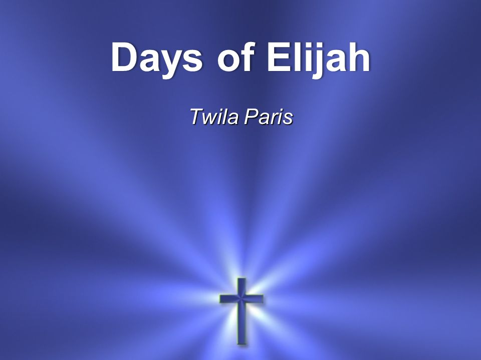 Days of Elijah Twila Paris