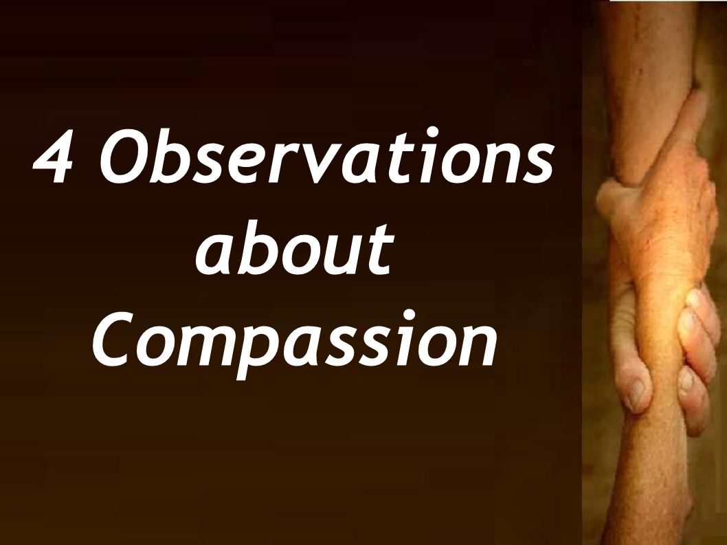 4 Observations about Compassion
