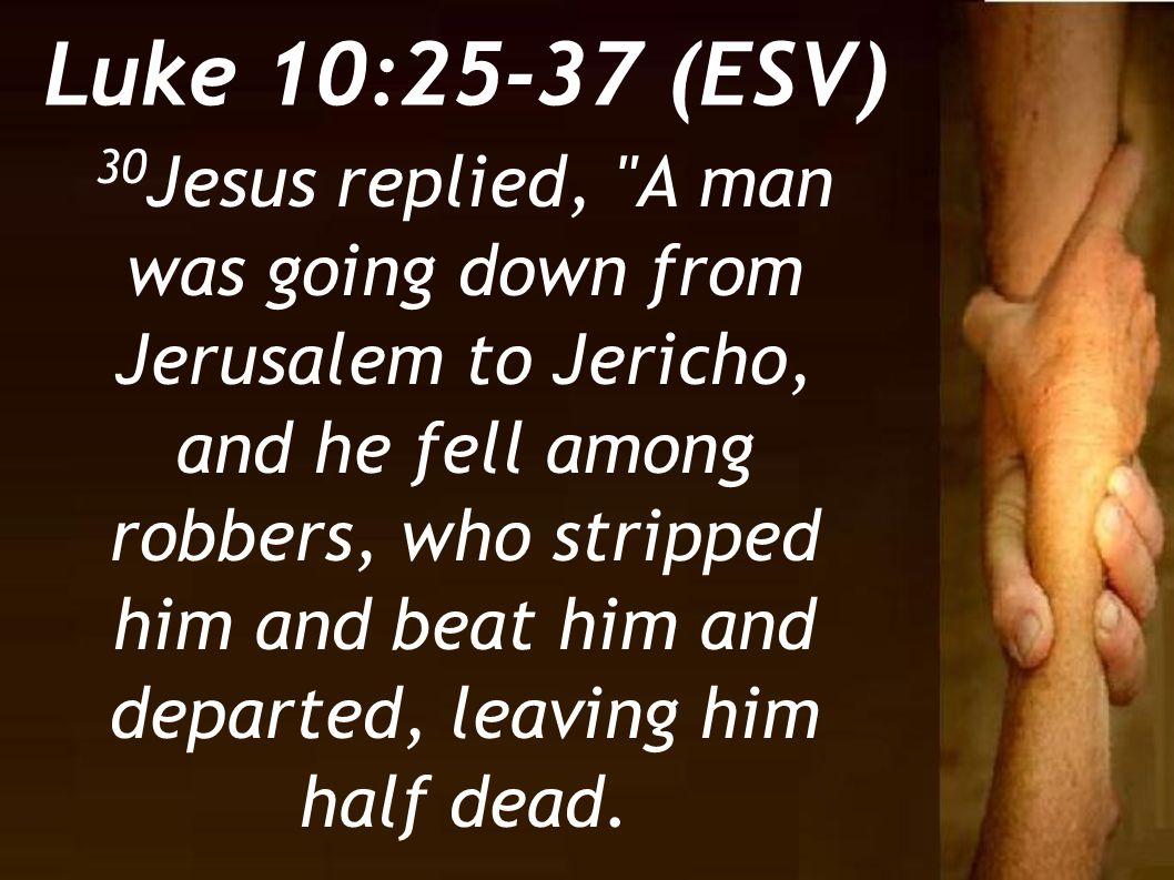 Luke 10:25-37 (ESV)