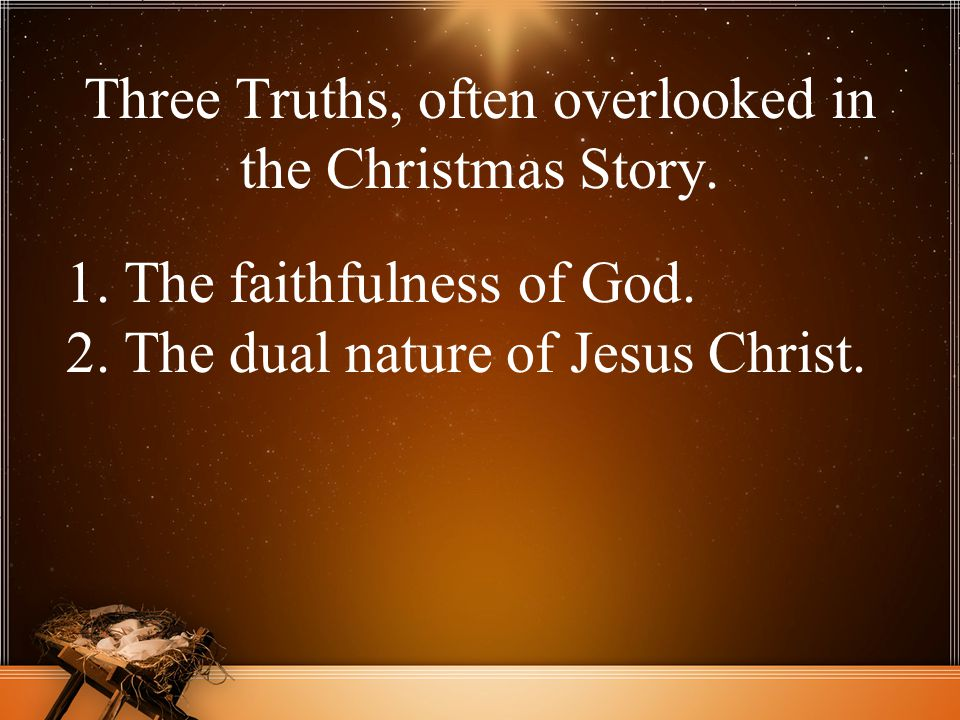 Three Truths, often overlooked in the Christmas Story.