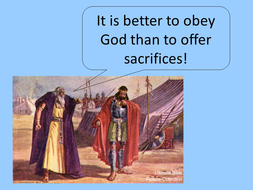 It is better to obey God than to offer sacrifices!