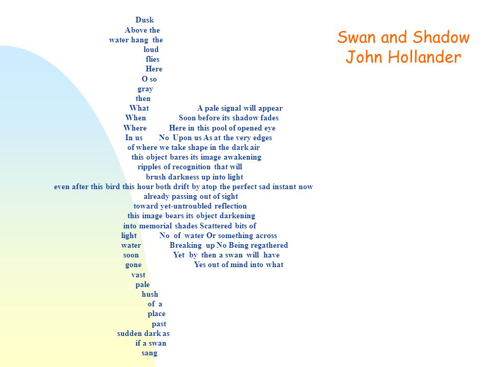 Swan and Shadow John Hollander Dusk Above the water hang the loud