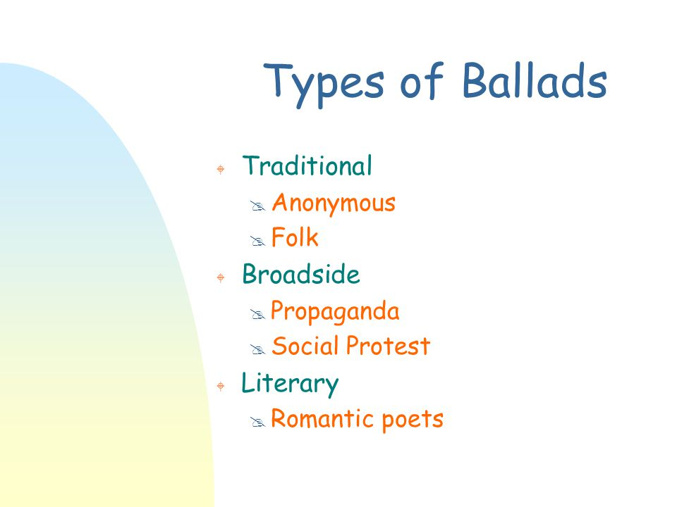 Types of Ballads Traditional Broadside Literary Anonymous Folk