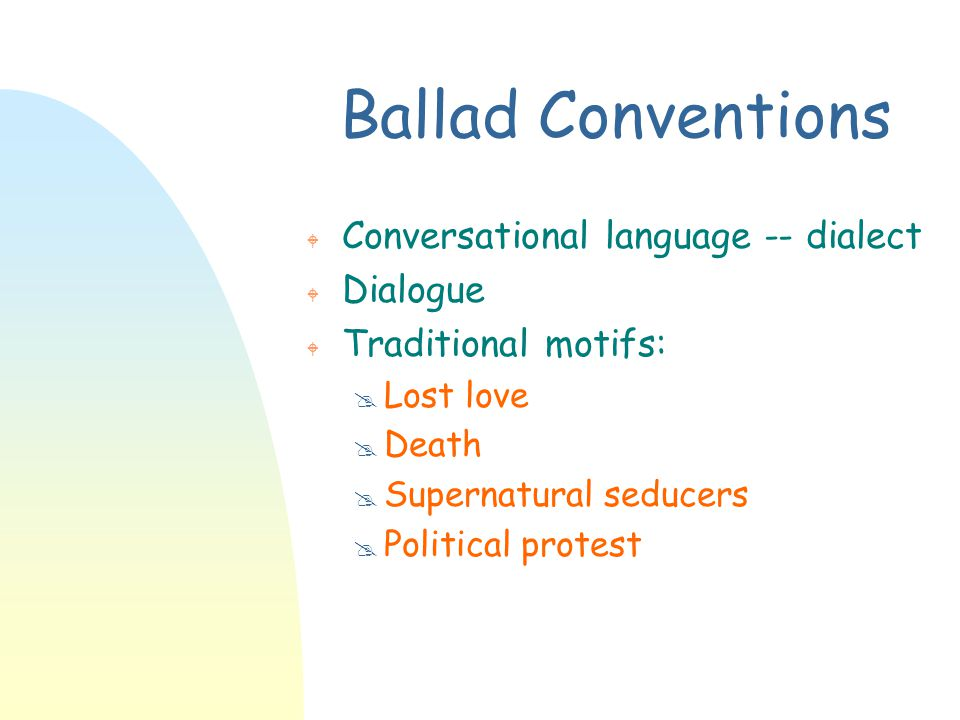 Ballad Conventions Conversational language -- dialect Dialogue