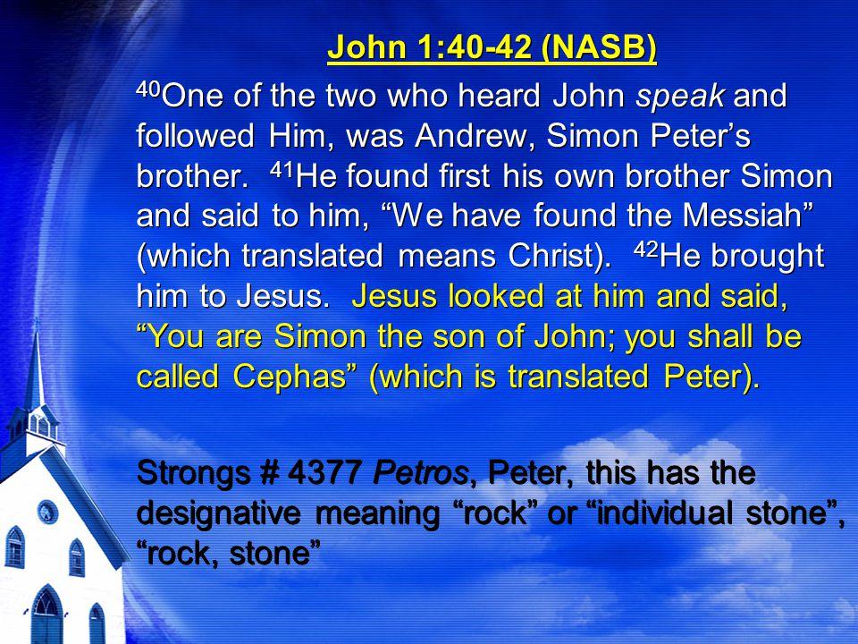 John 1:40-42 (NASB)