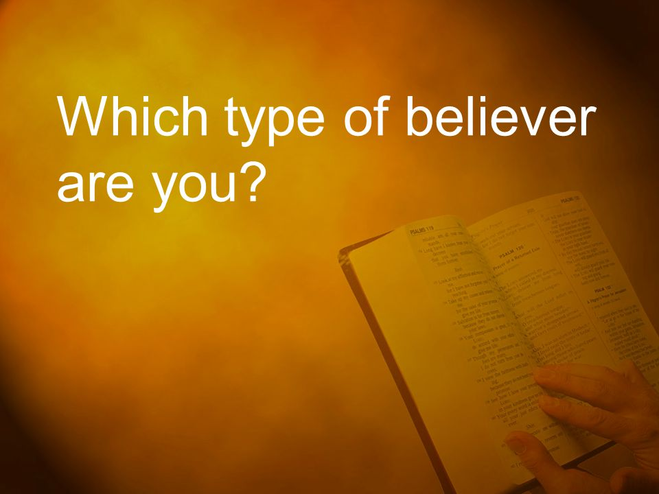 Which type of believer are you